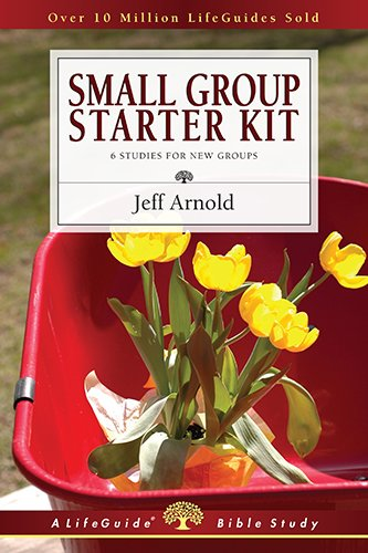 Small Group Starter Kit (Lifeguide Bible Studies) - Jeffrey Arnold