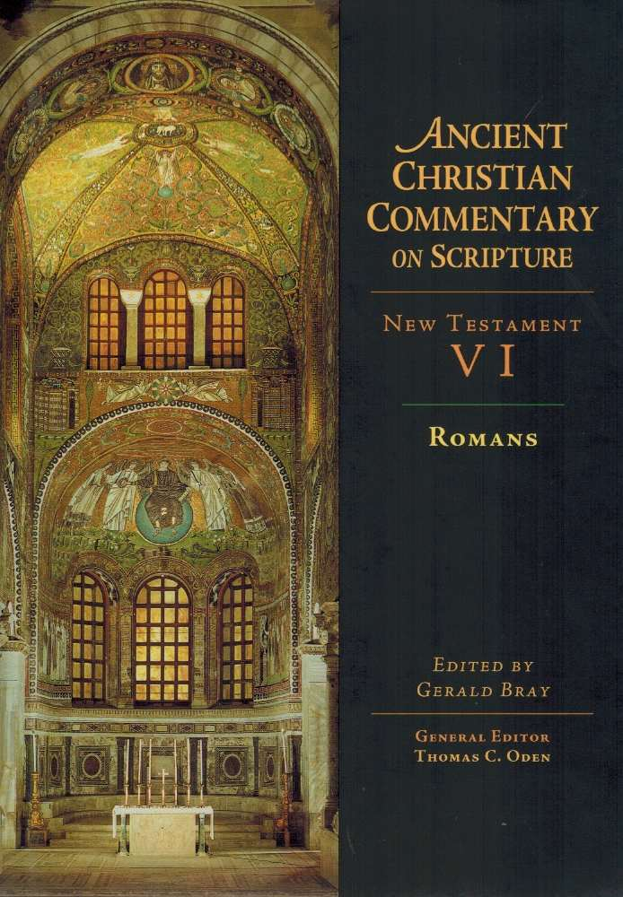 ANCIENT CHRISTIAN COMMENTARY ON SCRIPTURE Romans - Bray, Gerald L.