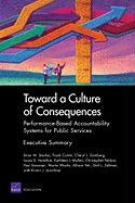 Toward a Culture of Consequences: Performance-Based Accountability Systems for Public Services, Executive Summary