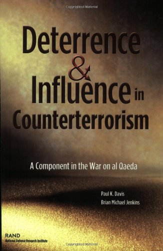 Deterrence and Influence in Counterterrorism: A Component in the War on al Qaeda - Paul K. Davis; Brian Michael Jenkins