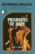 Zechariah--Malachi: Prisoners of Hope