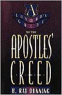 A Layman's Guide to the Apostles' Creed