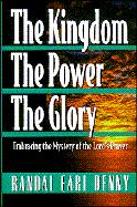 The Kingdom, the Power, the Glory: Embracing the Mystery of the Lord's Prayer