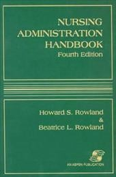Nursing Administration Handbook, Fourth Edition