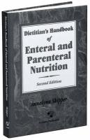 Dietitian's Handbook of Enteral and Parenteral Nutrition