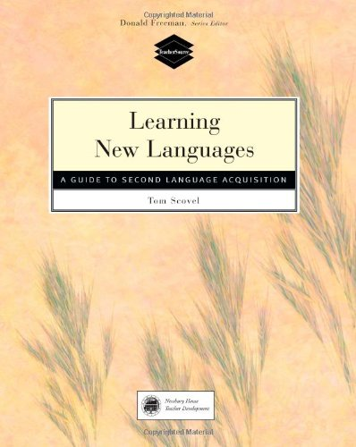 Learning New Languages: A Guide to Second Language Acquisition - Tom Scovel