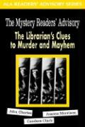 Mystery Reader's Advisory: The Librarian's Clues to Murder and Mayhem
