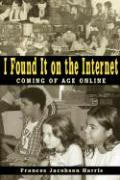 I Found It on the Internet: Coming of Age Online