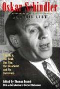 Oskar Schindler and His List: The Man, the Book, the Film, the Holocaust and Its Survivors