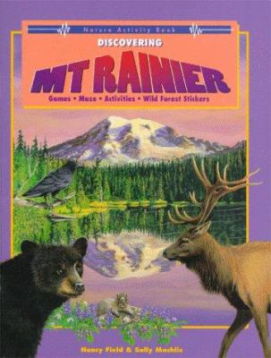 Discovering Mount Rainier - Nancy Field; Sally Machlis