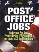 Post Office Jobs: Explore and Find Jobs, Prepare for the 473 Postal Exam, and Locate All Job Opportunities