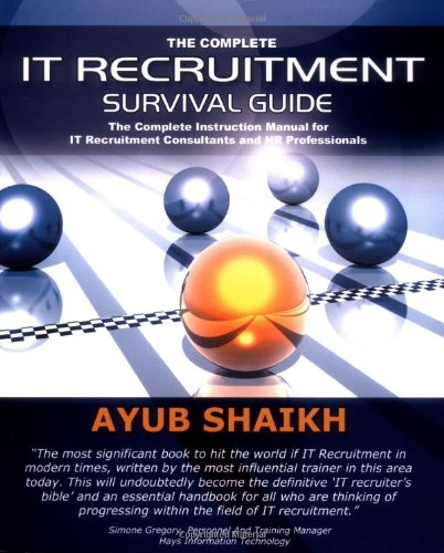 The Complete It Recruitment Survival Guide - Ayub Shaikh