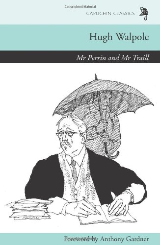 Mr Perrin and Mr Traill (Capuchin Classics) - Walpole Hugh