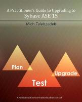 A Practitioner's Guide to Upgrading to Sybase ASE 15