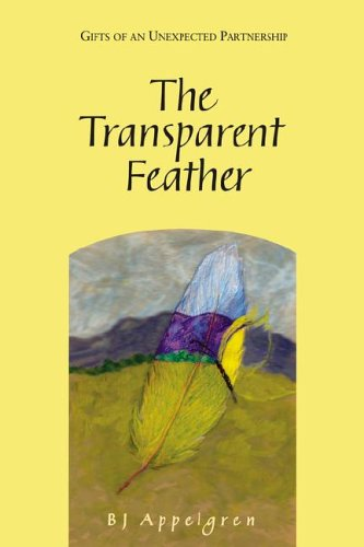 The Transparent Feather - BJ Appelgren