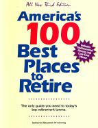 America's 100 Best Places to Retire, Third Edition: The Only Guide You Need to Today's Top Retirement Towns