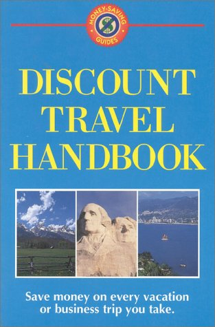 Discount Travel Handbook: Save Money on Every Vacation or Business Trip You Take - Mary Lu Abbott
