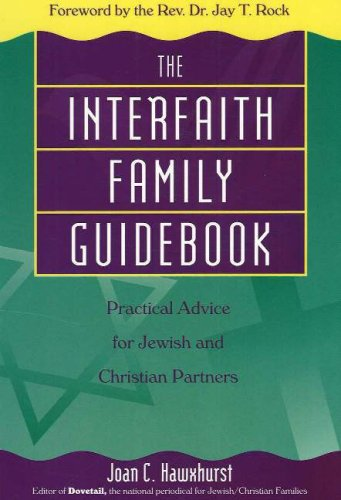 The Interfaith Family Guidebook: Practical Advice for Jewish and Christian Partners - Joan C. Hawxhurst