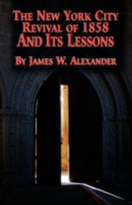 The NY City Prayer Rev and its Lessons - Alexander, James W.