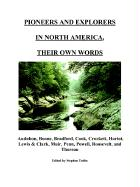 Pioneers and Explorers in North America, Their Own Words