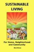 Sustainable Living: For Home, Neighborhood and Community