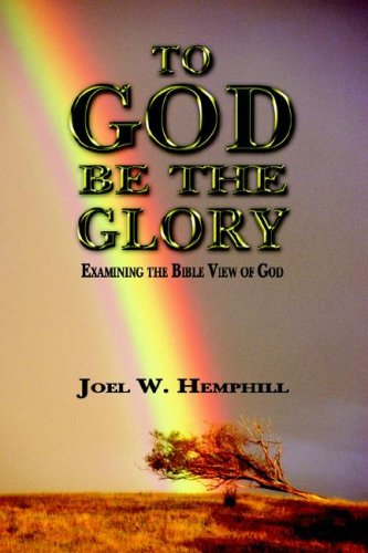To God Be The Glory - Joel W Hemphill