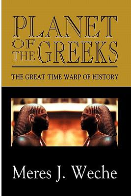 Planet of the Greeks - Meres J. Weche