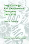 Long Challenge: The Empowerment Controversy (1967-1977)