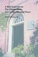 A Bold Experiment: The Charles Street Universalist Meeting House