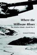 Where the Williwaw Blows: The Aleutian Islands-World War II
