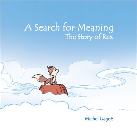 Search for Meaning: The Story of Rex - Michel Gagne