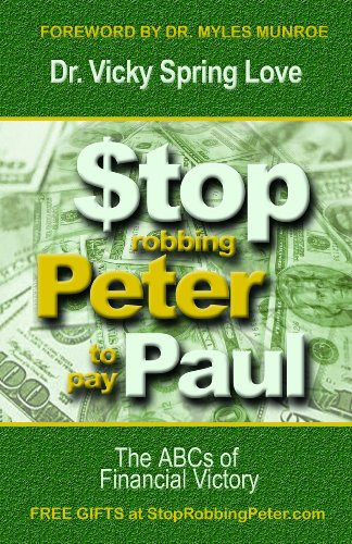 Stop Robbing Peter to Pay Paul: The ABCs of Financial Victory - Dr. Vicky Spring Love; Dr. Myles Munroe