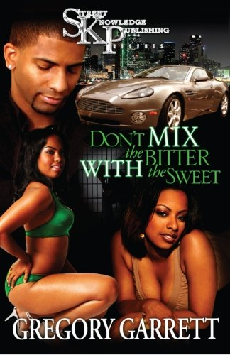 Don't Mix The Bitter With The Sweet - Gregory Garret