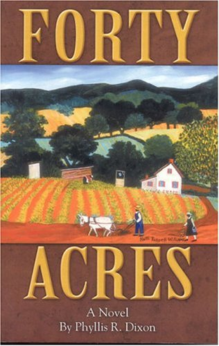 Forty Acres: A Novel - Phyllis R. Dixon