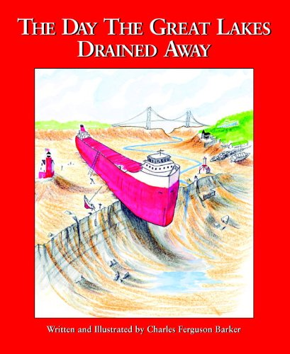 The Day the Great Lakes Drained Away - Chales Ferguson Barker