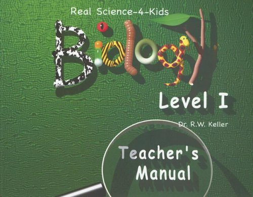 Real Science -4- Kids, Biology Level 1 Teacher's Manual - R. W. Keller