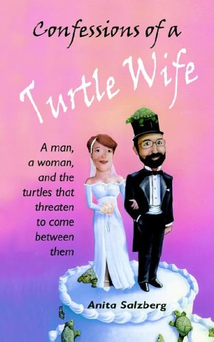 Confessions of a Turtle Wife - Anita Salzberg