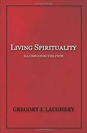 Living Spirituality: Illuminating the Path