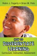 How to Differentiate Learning: Curriculum, Instruction, Assessment