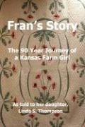 Fran's Story, the 90 Year Journey of a Kansas Farm Girl