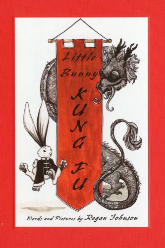 Little Bunny Kung Fu - Regan Johnson