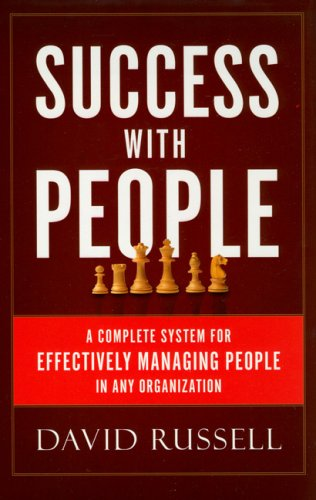 Success With People: A Complete System For Effectively Managing People in Any Organization - David Russell