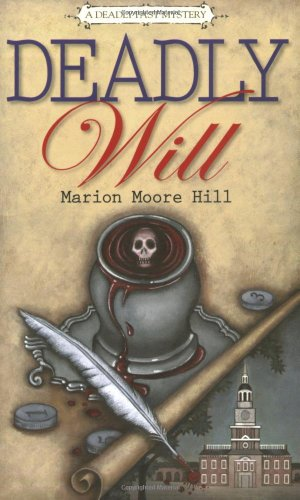 Deadly Will: A Deadly Past Mystery (Deadly Past Mystery series) - Marion Moore Hill