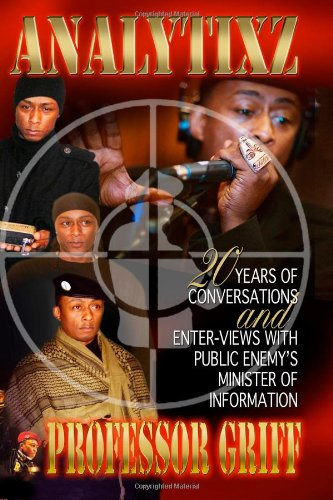 Analytixz 20 Years of Conversation and Enter Views with Public Enemy's Professor Griff - Professor Griff