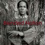 Blended Nation: Portraits and Interviews of Mixed-Race America