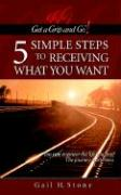 Get a Grip and Go(r)! 5 Simple Steps to Receiving What You Want