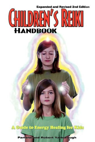 Children's Reiki Handbook: A Guide to Energy Healing for Kids - Pamela A. Yarborough; Robert T. Yarborough