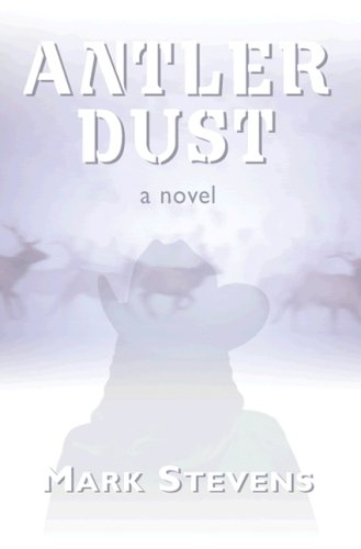 Antler Dust - Mark Stevens