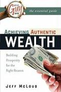 It's a Guy Thing: Achieving Authentic Wealth, Building Prosperity for the Right Reason