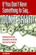 If You Don't Have Something to Say ... Don't Say It!